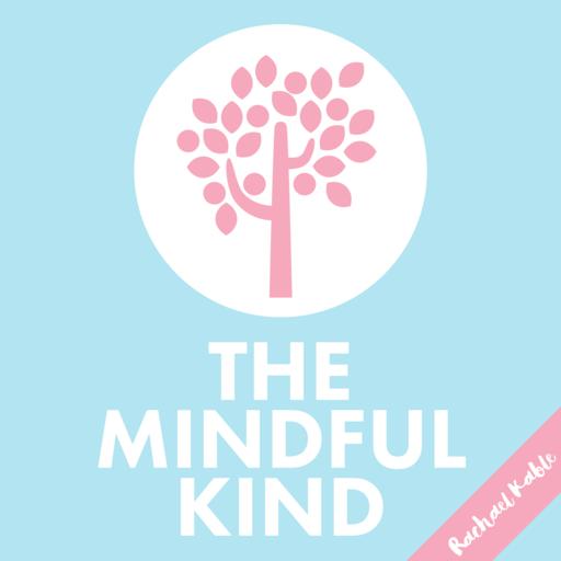 193: The Mindful Kind // Changing Habits The Mindful Kind