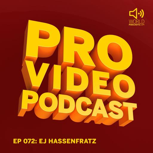 Pro Video Podcast 72: EJ Hassenfratz - Creative Director At