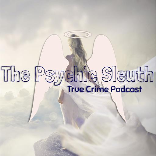 S1E8 - The Delphi Murders, The Surprise Psychic Sleuth podcast