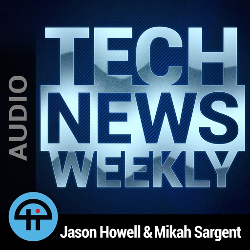 TNW 98: Everybody Jumps To Skynet Tech News Weekly (MP3) podcast