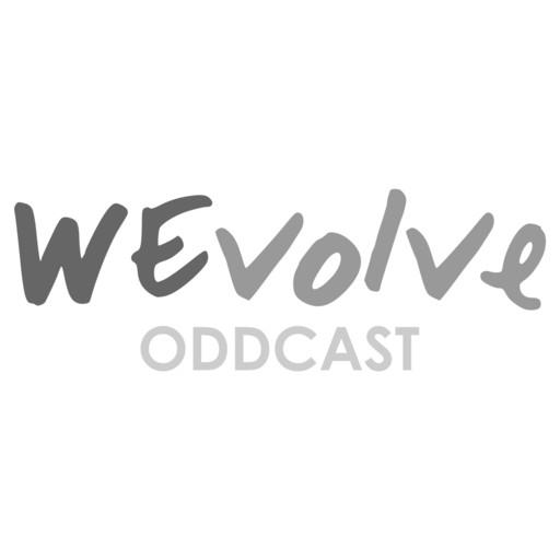 WEvolve Oddcast podcast