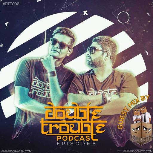 003 Double Trouble Podcast - Episode 3 (Romanian House
