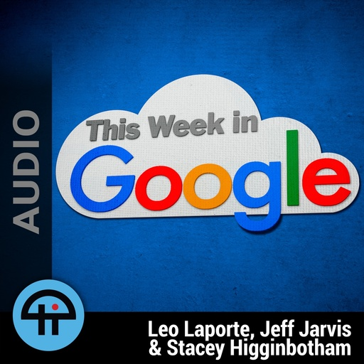 TWiG 523: Pretty Fly For A Fi Guy This Week In Google (MP3