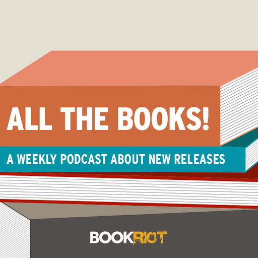 220 5: All The Backlist! August 9, 2019 All The Books! podcast