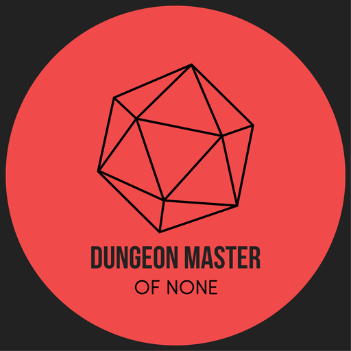 Episode 86: Dungeon Master Of One Dungeon Master Of None podcast
