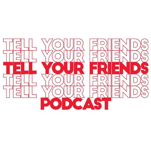 Episode 63| 4th Of Youlie !!! Tell Your Friends podcast