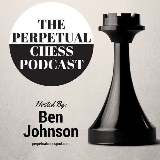 EP 134 - Megan Chen (Adult Improver Series) Perpetual Chess
