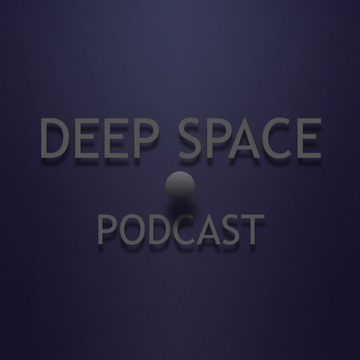 Week299 - Deep Space Podcast Deep Space Podcast - Hosted By