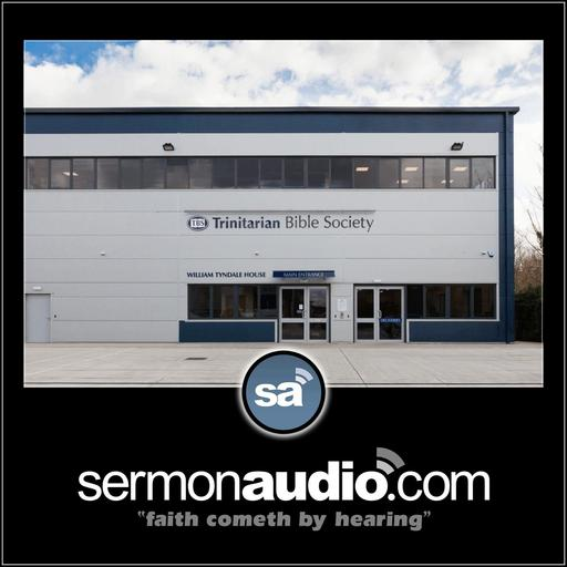 Promoting The Word Of God Trinitarian Bible Society podcast