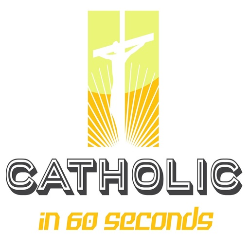 Catholic In 60 Seconds podcast