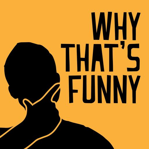 Why That's Funny - Episode 86 - A Night At The Museum Why