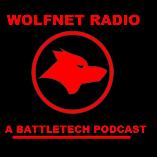 WNRP Ep  10: New Era For Battletech WolfNet Radio: A Battletech podcast