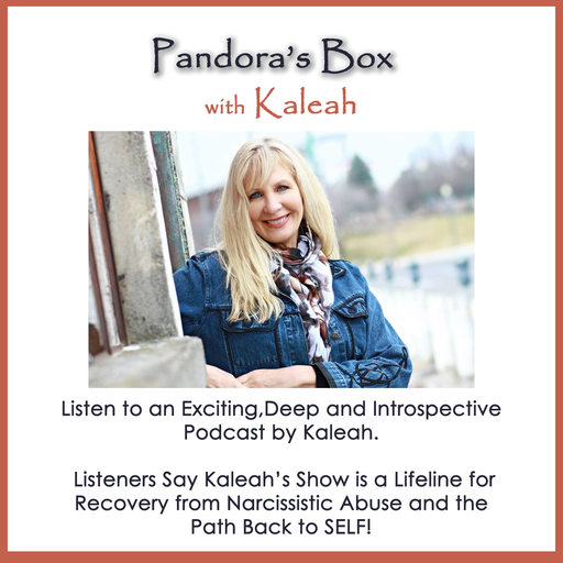What Is Narcissistic Abuse Pandora's Box With Kaleah podcast