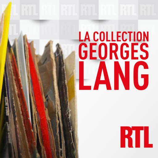 La Collection Du 07/09/2019 La Collection Georges Lang podcast