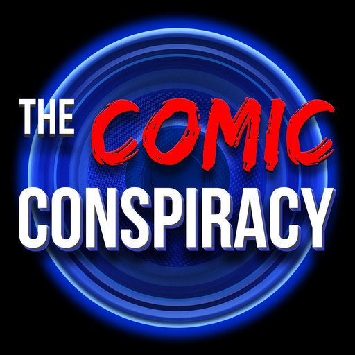The Comic Conspiracy: Episode 410 The Comic Conspiracy podcast