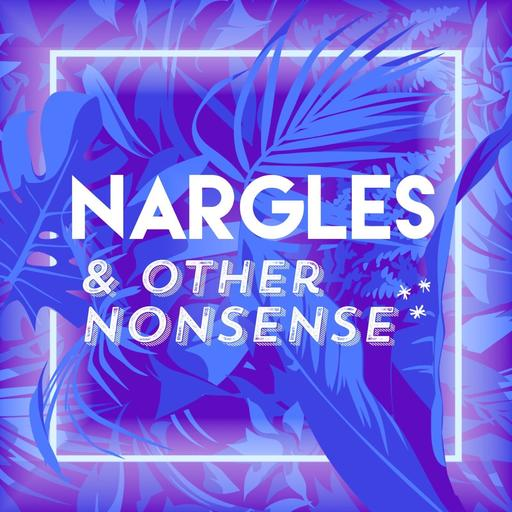 225: We Have A Theory Nargles And Other Nonsense podcast