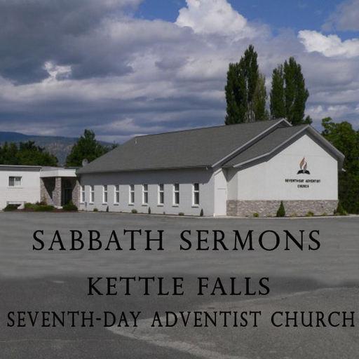 Kettle Falls SDA Sabbath Sermons podcast
