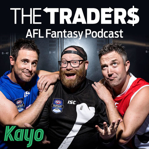 AFL Fantasy LIVE - Rd 18 AFL Fantasy Podcast With The Traders podcast