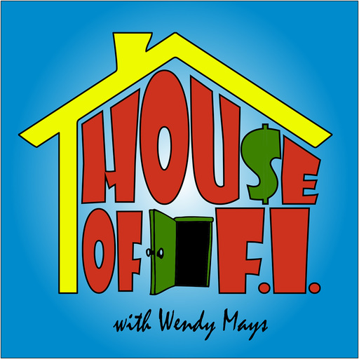 BONUS Episode - The Tenets Of FI/RE House Of FI podcast