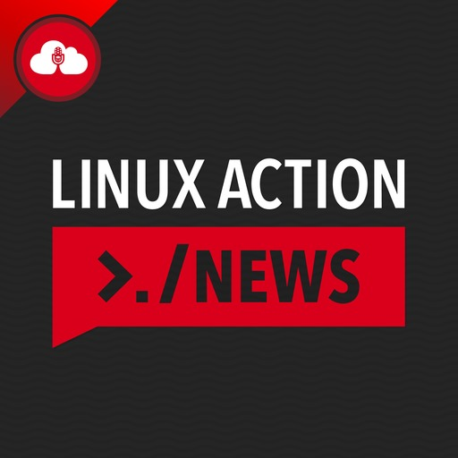 Linux Action News 118 Linux Action News podcast
