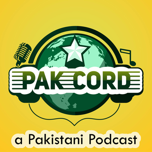 35 Desi And I Know It Pak-Cord: A Pakistani podcast
