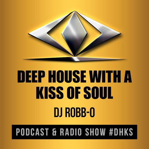 Episode 65 - Deep House With A Kiss Of Soul Deep House With