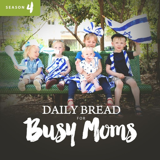 14 February 9 Adar I Daily Bread For Busy Moms Podcast