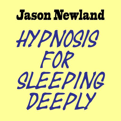 125 Deep Sleep Whisper Hypnosis (Jason Newland) (6th August 2019