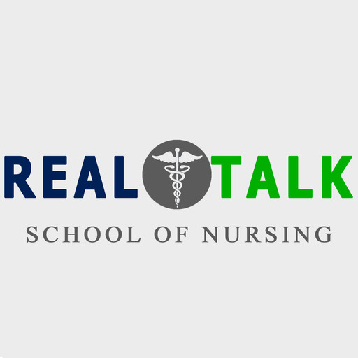 Real Talk School Of Nursing Episode 66 - The Awful Truth