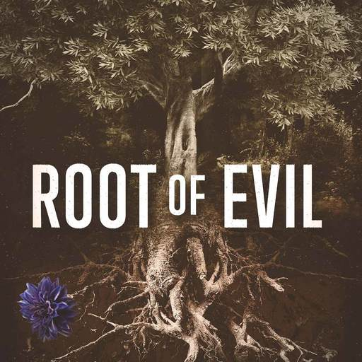 You Only Have One Family Root Of Evil: The True Story Of The