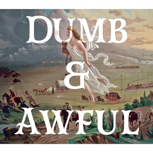 Episode 21: The Flyover Episode (ft @MandatoryOT) Dumb & Awful podcast