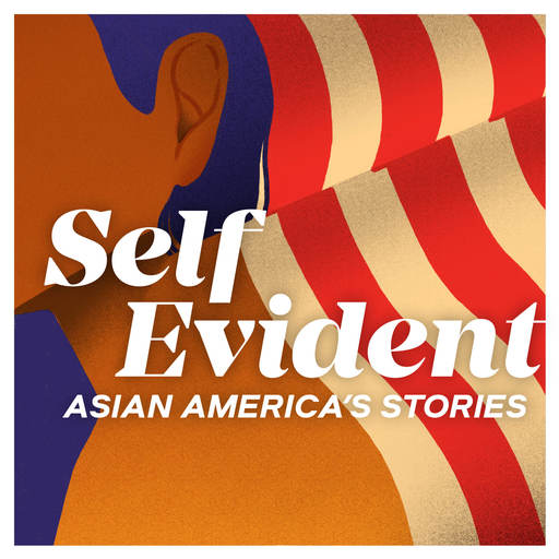 Bonus: Sharing Asian America's Stories Self Evident: Asian