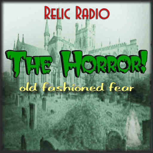 The Dunwich Horror By Suspense The Horror! (Old Time Radio