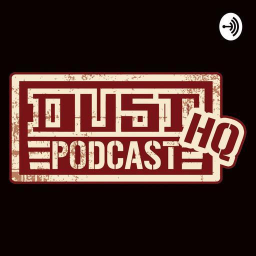 Dust HQ Episode 3 VK Stash Dust HQ podcast