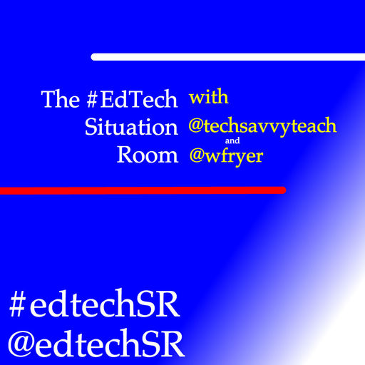 EdTech Situation Room Episode 143 EdTech Situation Room By