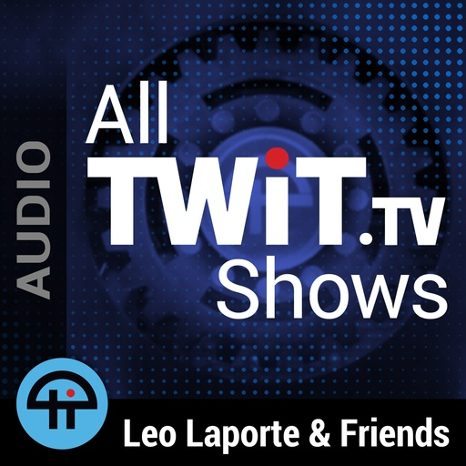 The Tech Guy 1624 All TWiT tv Shows (MP3) podcast