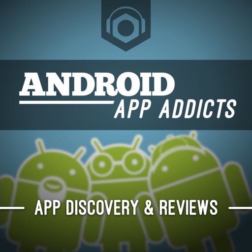 Android App Addicts #545 – Just Duck-Off Flagship Phones But