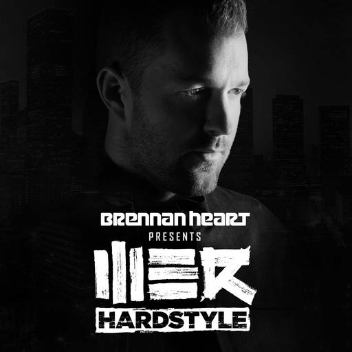 072 Brennan Heart Presents WE R Hardstyle (July 2019) Brennan Heart