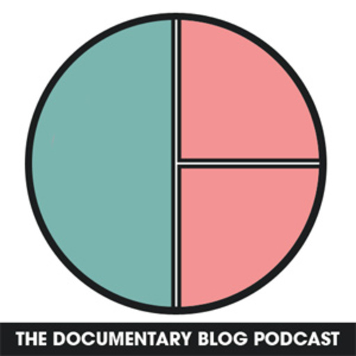 The Documentary Blog Podcast Episode #6: (Guests: Bill And Turner ...