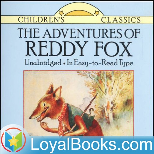 06 – Chapters 23-26 The Adventures Of Reddy Fox By Thornton W