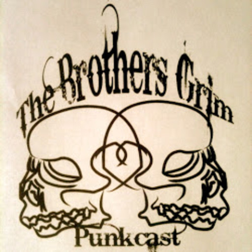 The Brothers Grim Punkcast #201 The Brothers Grim Punkcast
