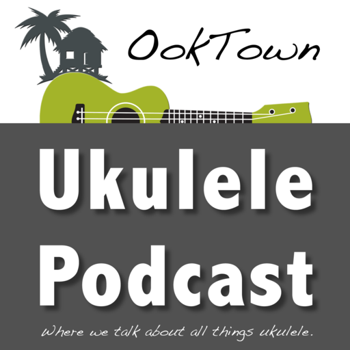 Ooktown The Ukulele Podcast